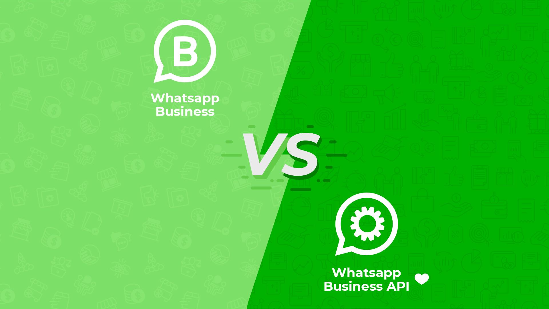 WhatsApp Business App vs WhatsApp Business API